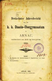 Jahresbericht uber das K. K. Staats-Obergymnasium in Arnau veroffentlicht am Ende des Schuljahres 1893/4