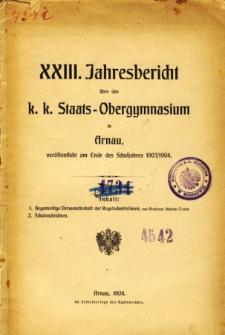Jahresbericht uber das K. K. Staats-Obergymnasium in Arnau veroffentlicht am Ende des Schuljahres 1903/1904