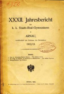 Jahresbericht des K. K. Staats-Real-Gymnasiums in Arnau veroffentlicht am Ende des Schuljahres 1912/13