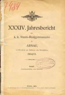 Jahresbericht des K. K. Staats-Realgymnasiums in Arnau veroffentlicht am Ende des Schuljahres 1914/15