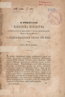 O poezyach Hieronima Morsztyna zachowanych w rękopisie i dotąd niewydanych, wraz z wiadomością o czterech Morsztynach poetach XVII wieku