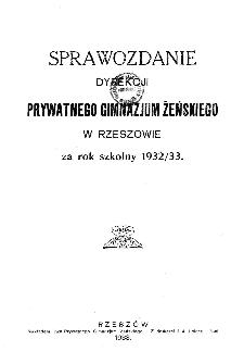 Sprawozdanie Dyrekcji Prywatnego Gimnazjum Żeńskiego w Rzeszowie za rok szkolny 1932/33