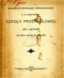 Sprawozdanie C. K. Państwowej Szkoły Przemysłowej we Lwowie za rok szkolny 1912/1913