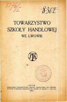 Towarzystwo Szkoły Handlowej we Lwowie. Sprawozdanie za rok 1930