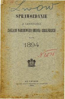 Sprawozdanie z czynności Zakładu Narodowego Imienia Ossolińskich za rok 1894