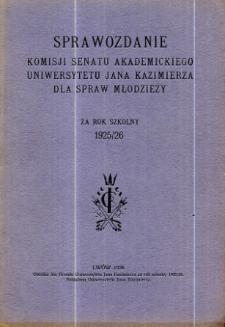 Sprawozdanie Komisji Senatu Akademickiego Uniwersytetu Jana Kazimierza dla spraw młodzieży za rok szkolny 1925/26