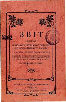 Zvit Direkcji Privatnoj Zenskoj Gimnazji ss. Vasiljanok v Lvovi za rik szkilnyj 1906/7