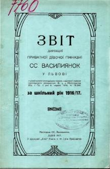 Zvit Direkcji Privatnoj Zenskoj Gimnazji ss. Vasiljanok v Lvovi za rik szkilnyj 1916/17