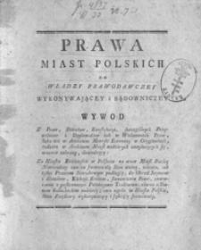 Prawa miast polskich do władzy rządowey, wykonywającey i sądowniczey