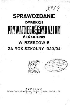 Sprawozdanie Dyrekcji Prywatnego Gimnazjum Żeńskiego w Rzeszowie za rok szkolny 1933/34