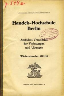 Amtliches Verzeichnis der Vorlesungen und Ubungen der Handels-Hochschule in Berlin im Wintersemester 1915/16