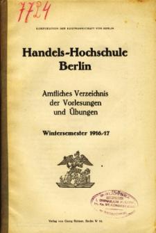 Amtliches Verzeichnis der Vorlesungen und Ubungen der Handels-Hochschule in Berlin im Wintersemester 1916/17