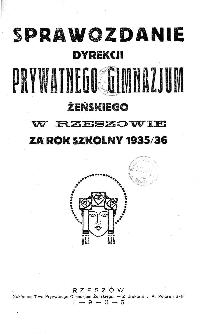 Sprawozdanie Dyrekcji Prywatnego Gimnazjum Żeńskiego w Rzeszowie za rok szkolny 1935/36