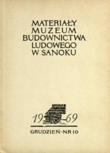 Materiały Muzeum Budownictwa Ludowego w Sanoku. 1969, nr 10 (grudzień)