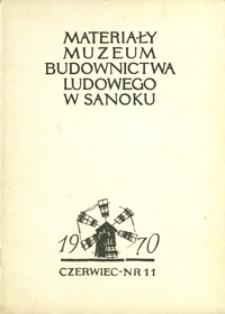 Materiały Muzeum Budownictwa Ludowego w Sanoku. 1970, nr 11 (czerwiec)