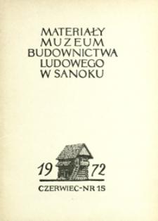 Materiały Muzeum Budownictwa Ludowego w Sanoku. 1972, nr 15