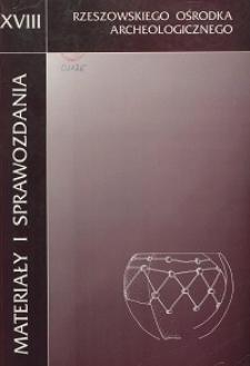 Materiały i Sprawozdania Rzeszowskiego Ośrodka Archeologicznego Tom XVIII