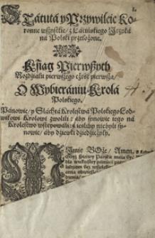Statuta y przywileie koronne z łacińskiego ięzyka na polskie przełożone, nowym porządkiem zebrane y spisane przez [...] Jana Herborta z Fulstyna [...]