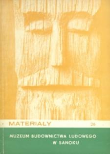 Materiały Muzeum Budownictwa Ludowego w Sanoku. 1980, nr 26
