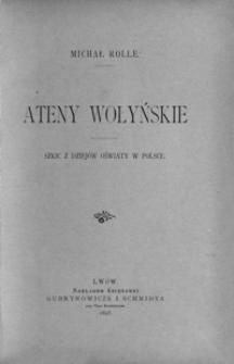 Ateny wołyńskie : szkic z dziejów oświaty w Polsce
