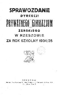 Sprawozdanie Dyrekcji Prywatnego Gimnazjum Żeńskiego w Rzeszowie za rok szkolny 1934/35