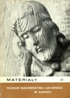 Materiały Muzeum Budownictwa Ludowego w Sanoku. 1981, nr 27