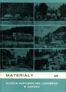 Materiały Muzeum Budownictwa Ludowego w Sanoku. 1986, nr 29