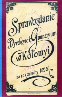 Sprawozdanie Dyrekcyi C. K. Wyższego Gimnazyum w Kołomyi za rok szkolny 1898/99