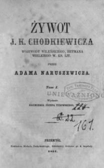 Żywot J.K. Chodkiewicza wojewody wileńskiego, hetmana wielkiego W. Ks. Lit. T. 1