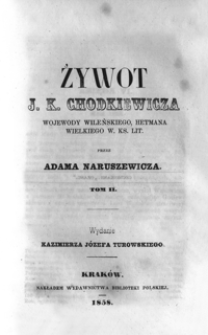 Żywot J.K. Chodkiewicza wojewody wileńskiego, hetmana wielkiego W. Ks. Lit. T. 2