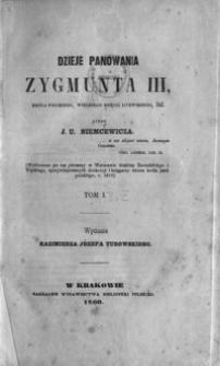 Dzieje panowania Zygmunta III, króla polskiego, wielkiego księcia litewskiego itd. T. 1