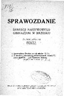 Sprawozdanie Dyrekcji Państwowego Gimnazjum w Brzesku za rok szkolny 1921/22