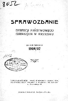 Sprawozdanie Dyrekcji Państwowego Gimnazjum w Brzesku za rok szkolny 1926/27