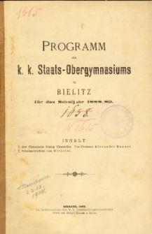 Programm des K. K. Staats-Obergymnasiums in Bielitz fur das Schuljahr 1888/89