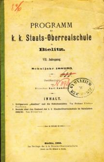 Programm der K. K. Staats-Oberrealschule in Bielitz. Schuljahr 1882/83