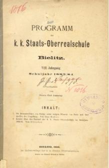 Programm der K. K. Staats-Oberrealschule in Bielitz. Schuljahr 1883/84