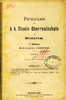 Programm der K. K. Staats-Oberrealschule in Bielitz. Schuljahr 1885/86