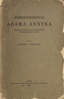 Korespondencja Adama Asnyka oraz materiały do życiorysu i twórczości poety