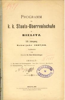 Programm der K. K. Staats-Oberrealschule in Bielitz. Schuljahr 1887/88