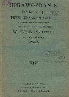 Sprawozdanie Dyrekcji Prywatnego Gimnazjum Koedukacyjnego Towarzystwa Szkoły Gimnazjalnej Męskiej z prawem publiczności za rok szkolny 1932/33