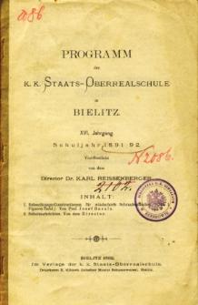 Programm der K. K. Staats-Oberrealschule in Bielitz. Schuljahr 1891/92
