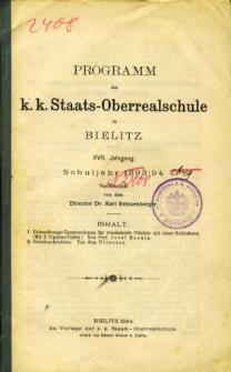 Programm der K. K. Staats-Oberrealschule in Bielitz. Schuljahr 1893/94