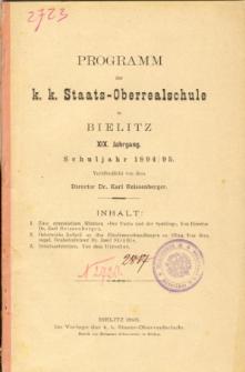 Programm der K. K. Staats-Oberrealschule in Bielitz. Schuljahr 1894/95