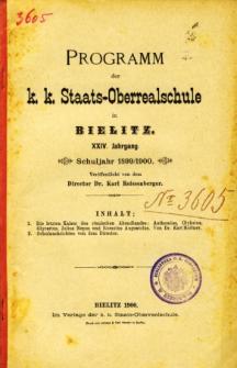 Programm der K. K. Staats-Oberrealschule in Bielitz. Schuljahr 1899/1900