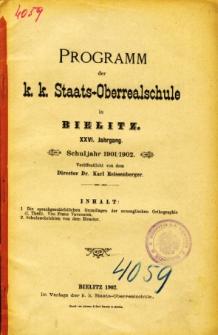 Programm der K. K. Staats-Oberrealschule in Bielitz. Schuljahr 1901/1902