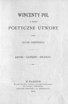 Wincenty Pol i jego poetyczne utwory : liryki - gawędy - dramat