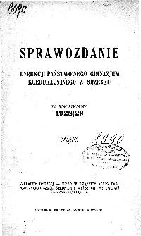 Sprawozdanie Dyrekcji Państwowego Gimnazjum Koedukacyjnego w Brzesku za rok szkolny 1928/29