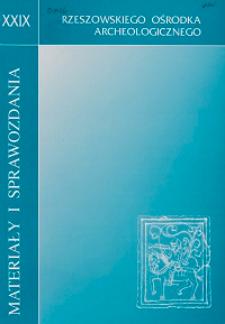 Materiały i Sprawozdania Rzeszowskiego Ośrodka Archeologicznego Tom XXIX
