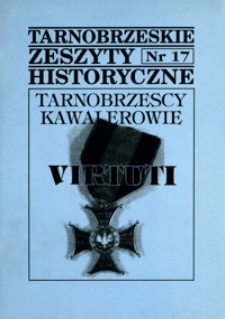 Tarnobrzeskie Zeszyty Historyczne. 1998, nr 17 (luty)