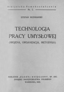 Technologja pracy umysłowej : (higjena, organizacja, metodyka)